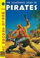 Pirates - The World Around Us #W7 ebook by Albert Lewis Kanter, William B. Jones, Jr.