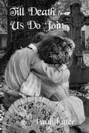 Till Death Us Do Join ebook by Paul Kater