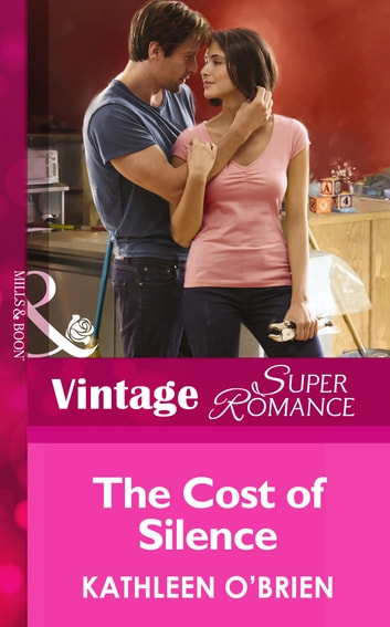 The Cost of Silence (Mills & Boon Vintage Superromance) (Hometown U.S.A., Book 26) ebook by Kathleen O'Brien
