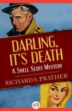 Darling, It's Death ebook by Richard S Prather