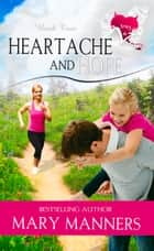 Heartache and Hope ebook by Mary Manners
