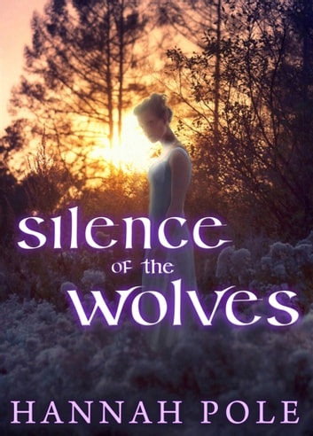 Silence of the Wolves ebook by Hannah Pole