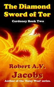 The Diamond Sword of Tor ebook by Robert A.V. Jacobs