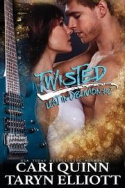 Twisted - Lost In Oblivion, #2 ebook by Cari Quinn,Taryn Elliott