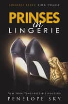 Prinses in lingerie - Lingerie, #12 ebook by Penelope Sky