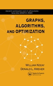 Graphs, Algorithms, and Optimization ebook by William Kocay, Donald L. Kreher