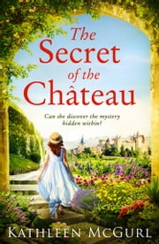 The Secret of the Chateau eBook by Kathleen McGurl