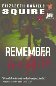 Remember the Alibi ebook by Elizabeth Daniels Squire