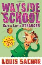 Wayside School Gets A Little Stranger ebook by Louis Sachar