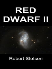 Red Dwarf II ebook by Robert Stetson