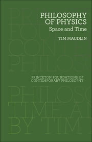 Philosophy of Physics - Space and Time ebook by Tim Maudlin