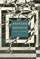 Settler Education - Poems ebook by Laurie D. Graham