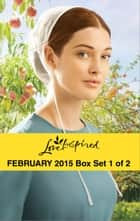 Love Inspired February 2015 - Box Set 1 of 2 - An Anthology ebook by Emma Miller, Lissa Manley, Susan Anne Mason,...