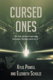 Cursed Ones ebook by Kylie Powell; Elizabeth Schulze