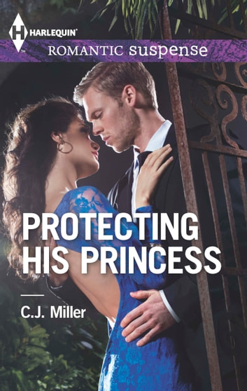 Protecting His Princess ebook by C.J. Miller