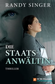 Die Staatsanwältin - Thriller ebook by Randy Singer