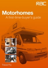 Motorhomes - A first-time-buyers guide ebook by Trevor Fry