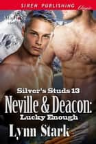 Neville & Deacon: Lucky Enough ebook by