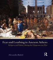 Fear and Loathing in Ancient Athens - Religion and Politics During the Peloponnesian War ebook by Alexander Rubel,Michael Vickers
