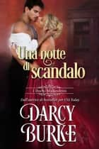 Una notte di scandalo ebook by Darcy Burke