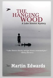 The Hanging Wood - A Lake District Mystery ebook by Martin Edwards