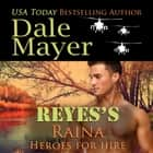 Reyes's Raina audiobook by Dale Mayer