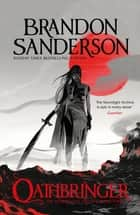 Oathbringer - The Stormlight Archive Book Three ebook by Brandon Sanderson