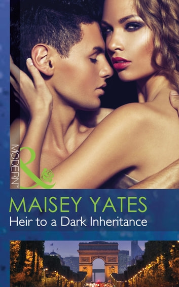 Heir to a Dark Inheritance (Mills & Boon Modern) (Secret Heirs of Powerful Men, Book 2) 電子書 by Maisey Yates