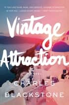 Vintage Attraction ebook by Charles Blackstone