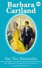 Say Yes Samantha ebook by Barbara Cartland