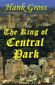 The King of Central Park ebook by Hank Gross