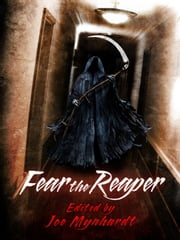 Fear the Reaper ebook by Taylor Grant, Richard Thomas, Joe McKinney,...