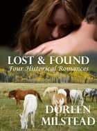 Lost & Found: Four Historical Romances ebook by Doreen Milstead