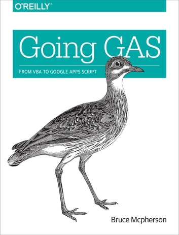 Going GAS - From VBA to Google Apps Script ebook by Bruce Mcpherson