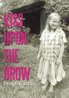 Kiss upon the Brow ebook by Linda Neal Kinser
