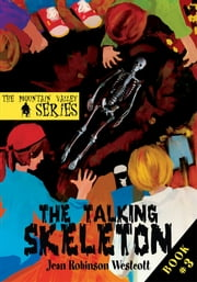 THE TALKING SKELETON - The Mountain Valley Series ebook by Jean Westcott