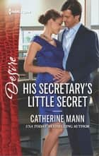 His Secretary's Little Secret ebook by Catherine Mann