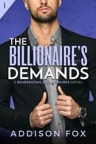 The Billionaire's Demands ebook by