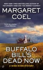 Buffalo Bill's Dead Now ebook by Margaret Coel