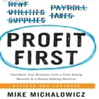 Profit First - Transform Your Business from a Cash-Eating Monster to a Money-Making Machine audiobook by Mike Michalowicz