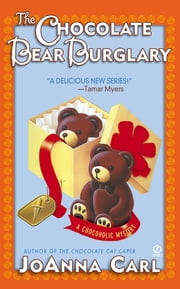 The Chocolate Bear Burglary ebook by JoAnna Carl