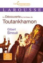 La Découverte du tombeau de Toutankhamon ebook by Gilbert Sinoué