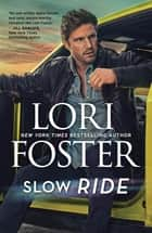 Slow Ride ebook by Lori Foster