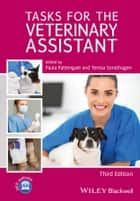Tasks for the Veterinary Assistant ebook by Paula Pattengale, Teresa Sonsthagen