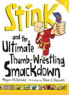 Stink and the Ultimate Thumb-Wrestling Smackdown (Book #6) eBook by Megan McDonald