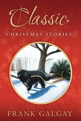 Classic Christmas Stories ebook by Frank Galgay
