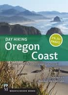 Day Hiking Oregon Coast, 2nd Ed. ebook by Bonnie Henderson