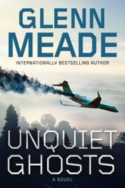 Unquiet Ghosts - A Novel ebook by Glenn Meade