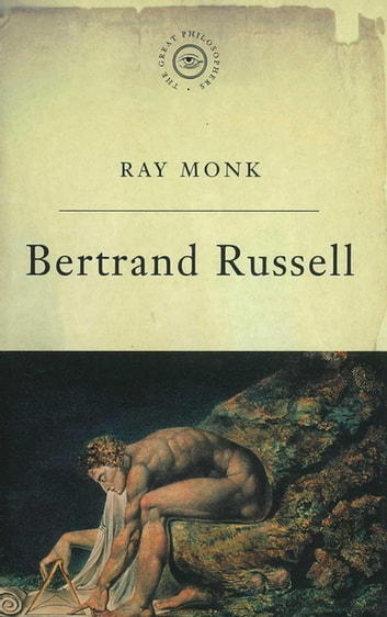 The Great Philosophers: Russell - Russell ebook by Ray Monk