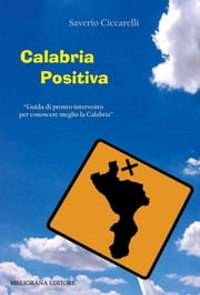 Calabria positiva ebook by Saverio Ciccarelli